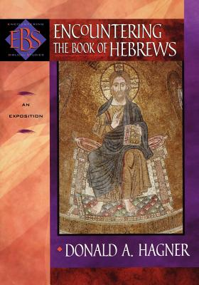 Encountering the Book of Hebrews: An Exposition - Hagner, Donald A