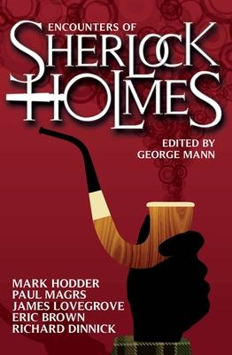 Encounters of Sherlock Holmes - Mann, George (Editor)