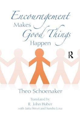 Encouragement Makes Good Things Happen - Schoenaker, Theo