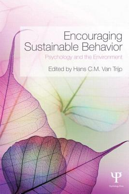 Encouraging Sustainable Behavior: Psychology and the Environment - Van Trijp, Hans C M (Editor)