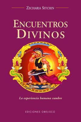 Encuentros Divinos - Sitchin, Zecharia