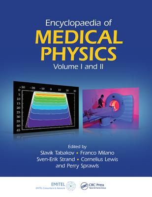 Encyclopaedia of Medical Physics - Tabakov, Slavik (Editor), and Milano, Franco (Editor), and Strand, Sven-Erik (Editor)