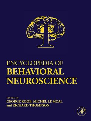 Encyclopedia of Behavioral Neuroscience - Koob, George F, and Le Moal, Michel, and Thompson, Richard F