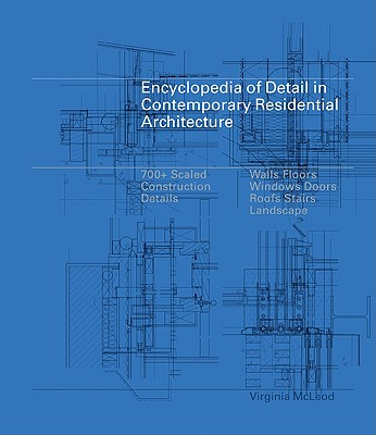 Encyclopedia of Detail in Contemporary Residential Architecture - McLeod, Virginia