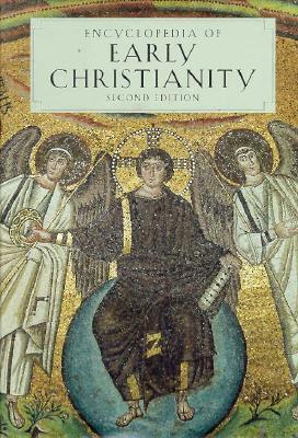 Encyclopedia of Early Christianity: Second Edition - Ferguson, Everett (Editor)