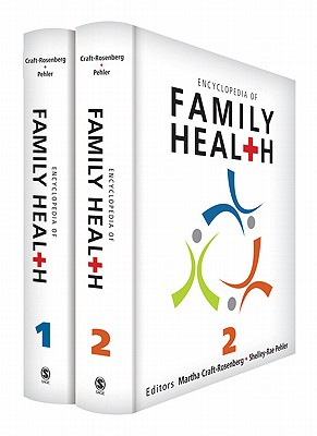 Encyclopedia of Family Health - Craft-Rosenberg, Martha (Editor), and Pehler, Shelley-Rae (Editor)