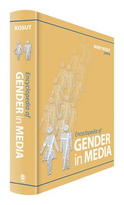 Encyclopedia of Gender in Media - Kosut, Mary E (Editor)