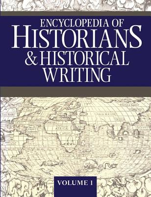 Encyclopedia of Historians and Historical Writers - Boyd, Kelly, Dr. (Editor)