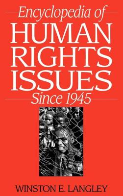 Encyclopedia of Human Rights Issues Since 1945 - Winston, Langley
