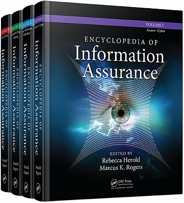 Encyclopedia of Information Assurance - 4 Volume Set (Print Version) - Herold, Rebecca (Editor)