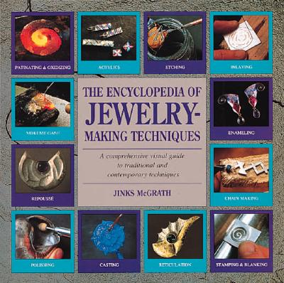 Encyclopedia of Jewelry-Making Techniques - McGrath, Jinks
