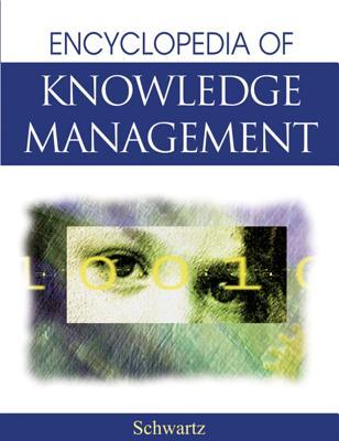 Encyclopedia of Knowledge Management - Schwartz, David (Editor)