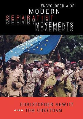Encyclopedia of Modern Separatist Movements - Hewitt, Christopher, and Cheetham, Tom