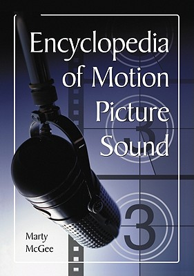 Encyclopedia of Motion Picture Sound - McGee, Marty