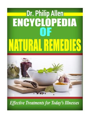 Encyclopedia of Natural Remedies: Effective Treatments for Today's Illnesses - Allen, Dr Philip