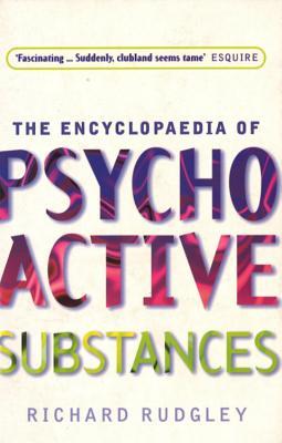 Encyclopedia Of Psychoactive Substances - Rudgley, Richard