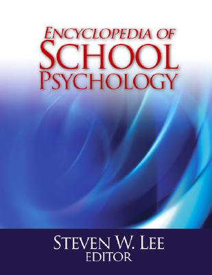 Encyclopedia of School Psychology - Lee, Steven, Dr. (Editor)
