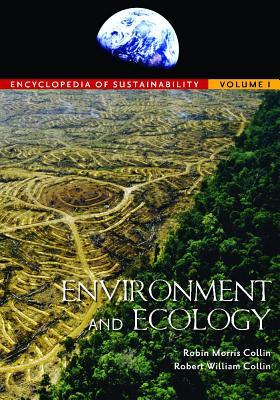 Encyclopedia of Sustainability [3 Volumes] - Collin, Robin M, and Collin, Robert William