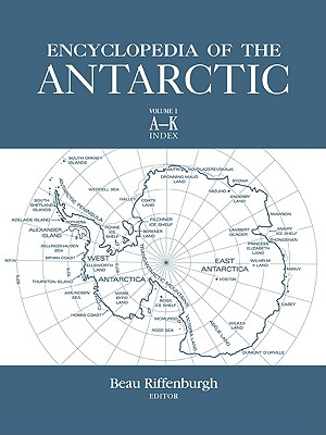 Encyclopedia of the Antarctic - Riffenburgh, Beau (Editor)