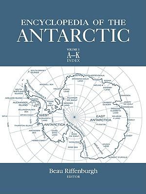 Encyclopedia of the Antarctic - Riffenburgh, Beau, Dr. (Editor)
