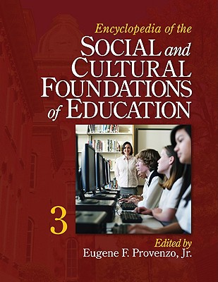 Encyclopedia of the Social and Cultural Foundations of Education - Provenzo, Eugene F (Editor)