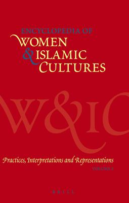 Encyclopedia of Women & Islamic Cultures, Volume 5: Practices, Interpretations and Representations - Joseph, Suad (Editor)