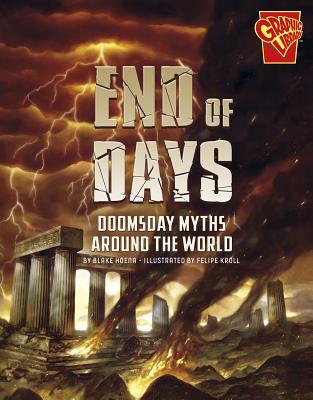 End of Days: Doomsday Myths Around the World - Hoena, Blake