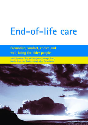 End-Of-Life Care: Promoting Comfort, Choice and Well-Being for Older People - Witherspoon, Ros