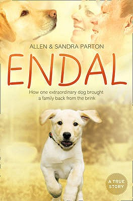 Endal: How One Extraordinary Dog Brought a Family Back from the Brink - Parton, Allen, and Parton, Sandra