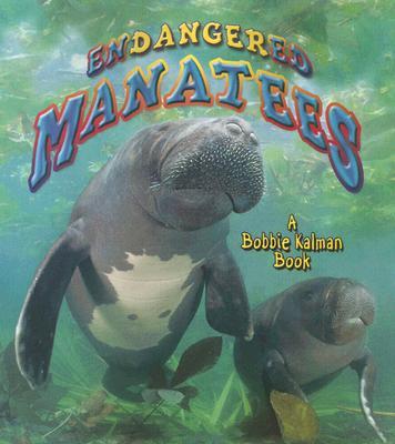 Endangered Manatees - Kalman, Bobbie