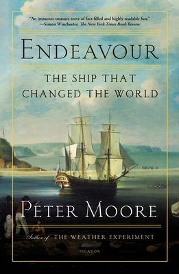 Endeavour: The Ship That Changed the World - Moore, Peter