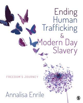 Ending Human Trafficking and Modern-Day Slavery: Freedom's Journey - Enrile, Annalisa V (Editor)