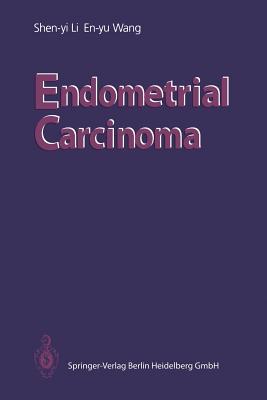 Endometrial Carcinoma - Seta, Michihiro, and Li, Shen-Yi, and Li, Shen-Yi (Translated by)