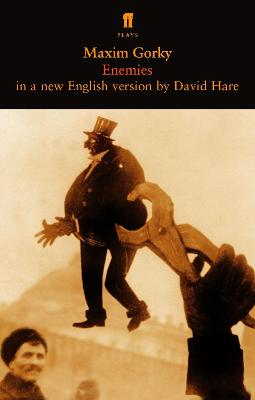 Enemies: in an English version - Gorky, Maxim, and Hare, David (Translated by)