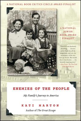 Enemies of the People: My Family's Journey to America - Marton, Kati