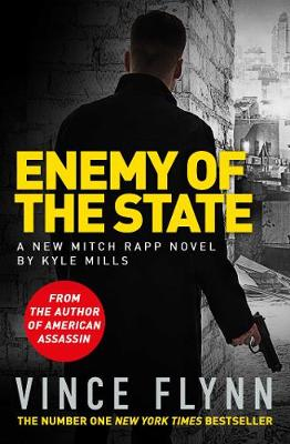 Enemy of the State - Flynn, Vince, and Mills, Kyle