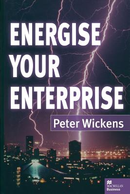 Energise Your Enterprise - Wickens, Peter