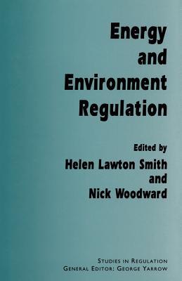 Energy and Environment Regulation - Lawton Smith, Helen (Editor)
