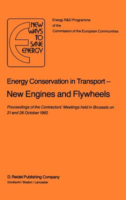 Energy Conservation in Transport New Engines and Flywheels - Ehringer, H (Editor)