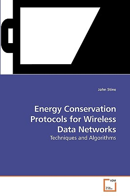 Energy Conservation Protocols for Wireless Data Networks - Stine, John