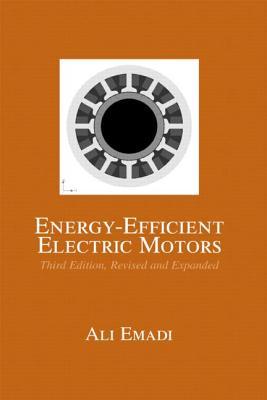 Energy-Efficient Electric Motors - Emadi, Ali