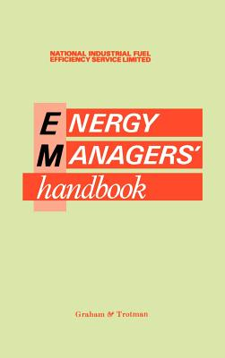 Energy Manager's Handbook - Nifes Ltd, Ltd (Editor), and National Industrial Fuel Efficiency Service