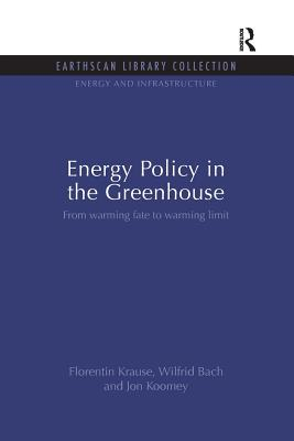 Energy Policy in the Greenhouse: From warming fate to warming limit - Krause, Florentin, and Bach, Wilfrid, and Koomey, Jon