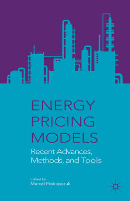 Energy Pricing Models: Recent Advances, Methods, and Tools - Prokopczuk, Marcel