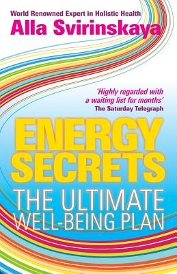 Energy Secrets: The Ultimate Well-Being Plan - Svirinskaya, Alla