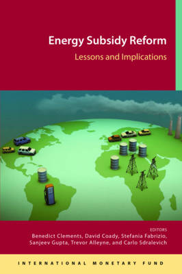 Energy Subsidy Reform: Lessons and Implications - International Monetary Fund (IMF) (Editor)