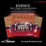 "Enescu: The Three Symphonies; Suite No. 3 ""Villageoise""; Romanian Rhapsodies Nos. 1 and 2"