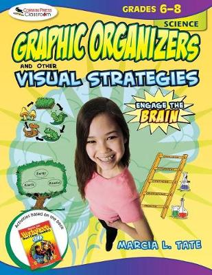 Engage the Brain, Science, Grades 6-8: Graphic Organizers and Other Visual Strategies - Tate, Marcia L, Dr.