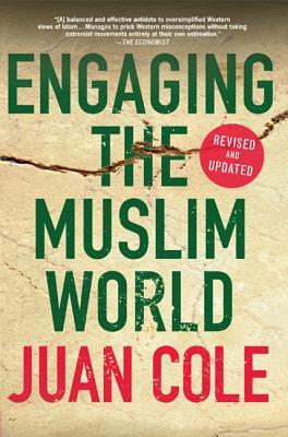 Engaging the Muslim World - Cole, Juan