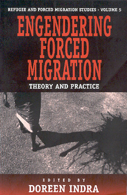 Engendering Forced Migration: Theory and Practice - Indra, Doreen (Editor)